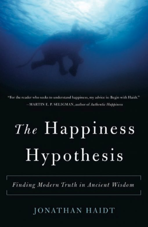 Book Cover: The Happiness Hypothesis: Finding Modern Truth in Ancient Wisdom. By Jonathan Haidt.